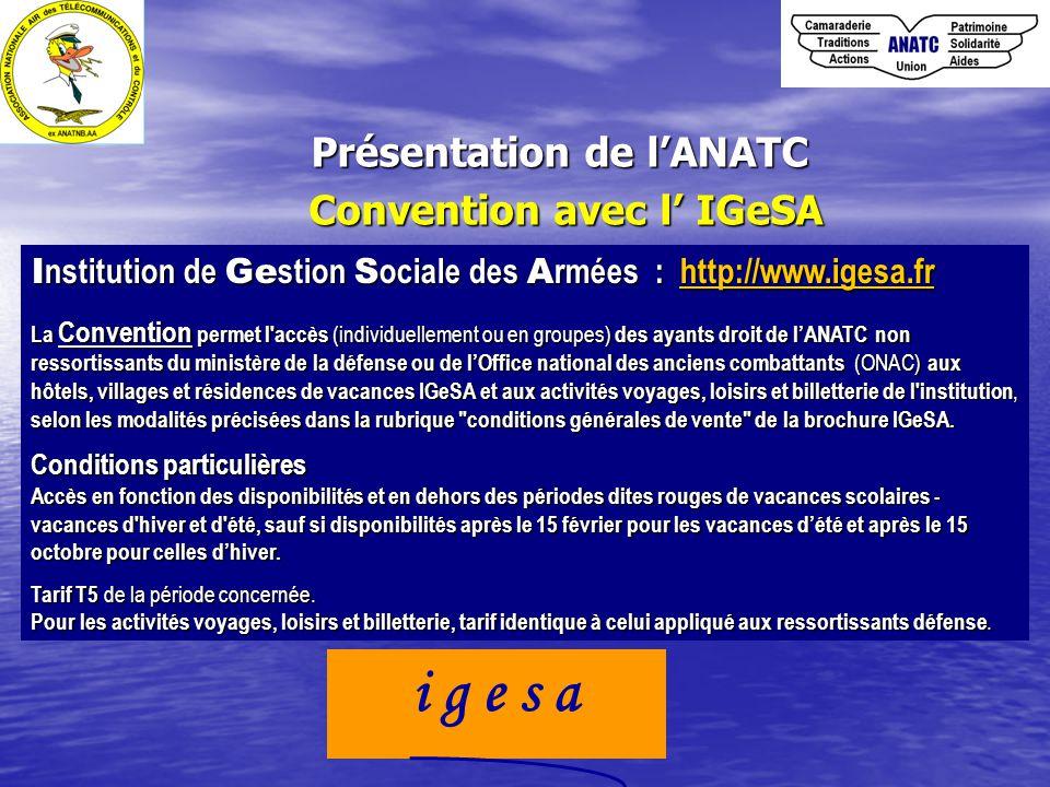 Présentation de l'ANATC Convention avec l' IGeSA I nstitution de Ge stion S ociale des A rmées : http://www.igesa.fr http://www.igesa.fr La Convention