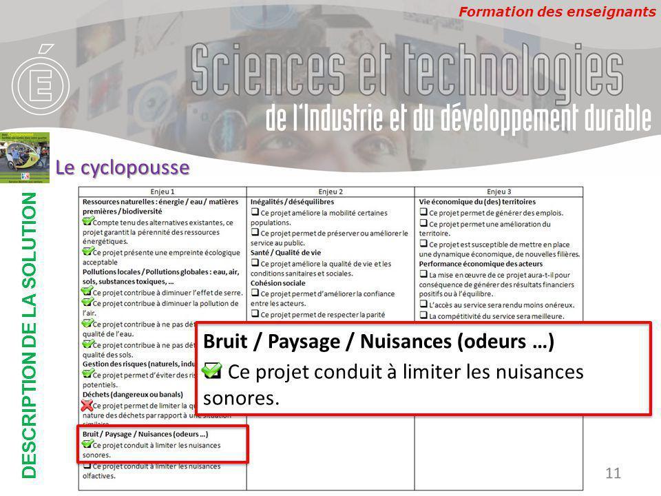 Formation des enseignants DESCRIPTION DE LA SOLUTION Développement Durable 11 Le cyclopousse Bruit / Paysage / Nuisances (odeurs …)  Ce projet condui