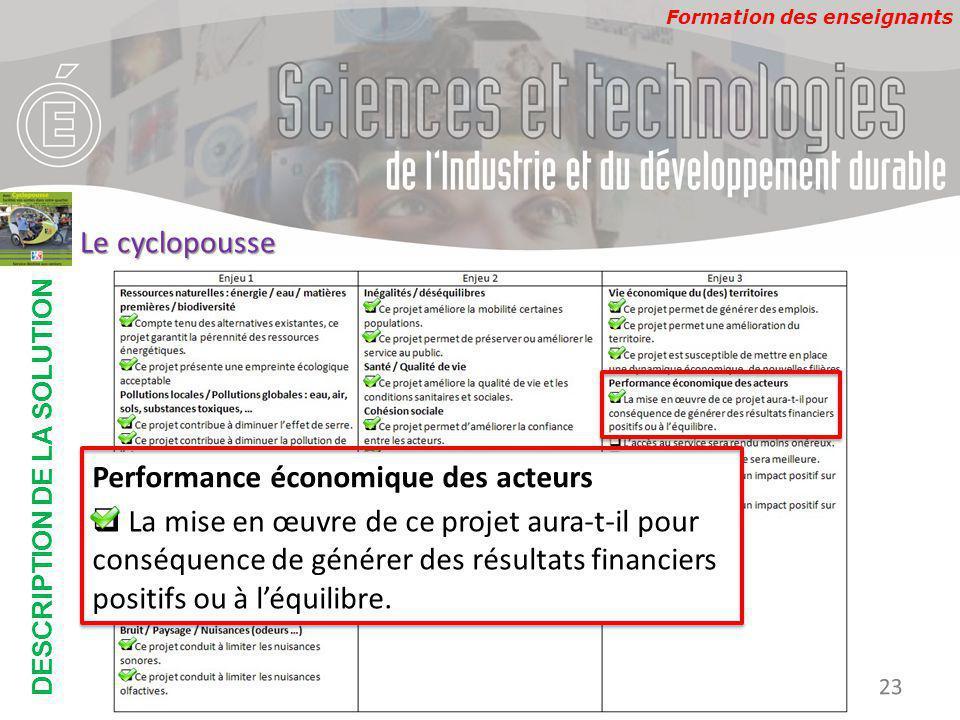 Formation des enseignants DESCRIPTION DE LA SOLUTION Développement Durable 23 Le cyclopousse Performance économique des acteurs  La mise en œuvre de