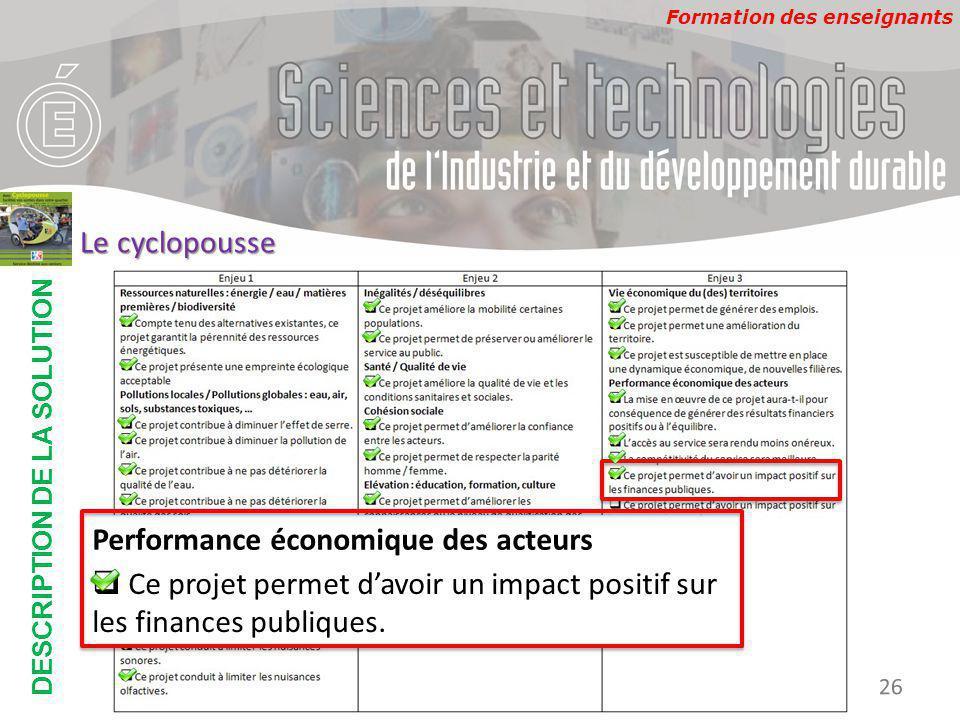 Formation des enseignants DESCRIPTION DE LA SOLUTION Développement Durable 26 Le cyclopousse Performance économique des acteurs  Ce projet permet d'a