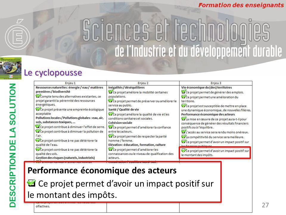 Formation des enseignants DESCRIPTION DE LA SOLUTION Développement Durable 27 Le cyclopousse Performance économique des acteurs  Ce projet permet d'a