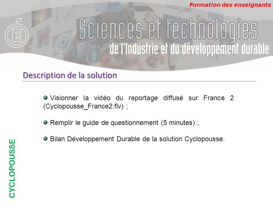 Formation des enseignants CYCLOPOUSSE Description de la solution Visionner la vidéo du reportage diffusé sur France 2 (Cyclopousse_France2.flv) ; Remp