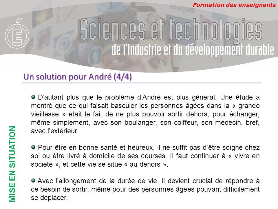 Formation des enseignants MISE EN SITUATION Un solution pour André (4/4) D'autant plus que le problème d'André est plus général. Une étude a montré qu