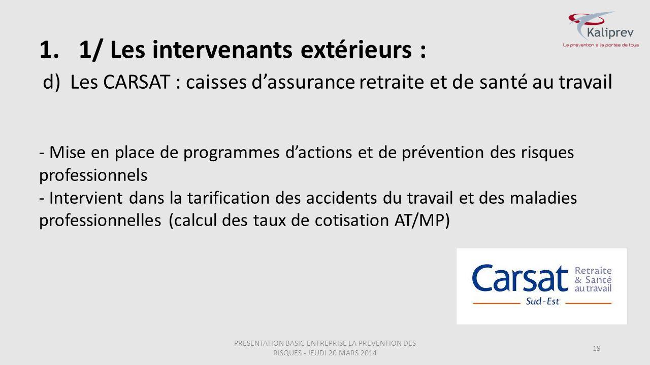d)Les CARSAT : caisses d'assurance retraite et de santé au travail 19 - Mise en place de programmes d'actions et de prévention des risques professionn