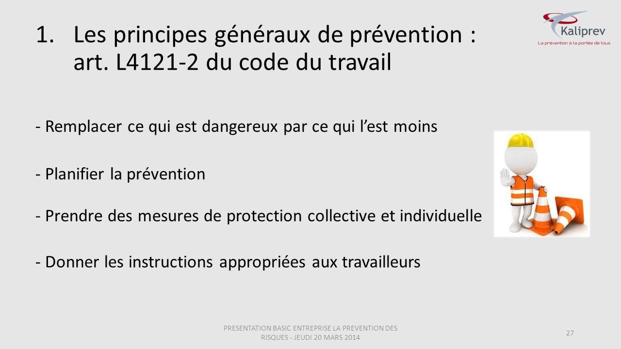 27 - Planifier la prévention - Prendre des mesures de protection collective et individuelle - Donner les instructions appropriées aux travailleurs 1.L