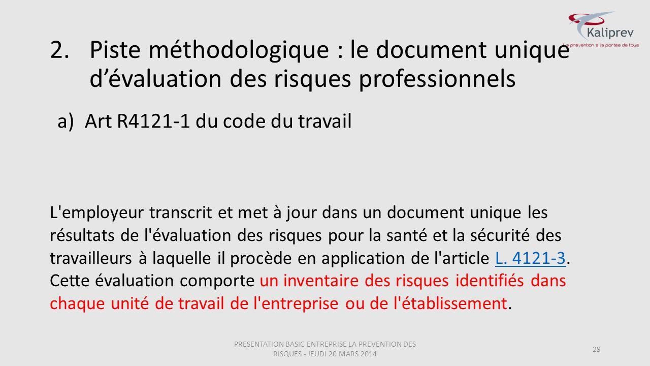 a)Art R4121-1 du code du travail 29 L'employeur transcrit et met à jour dans un document unique les résultats de l'évaluation des risques pour la sant