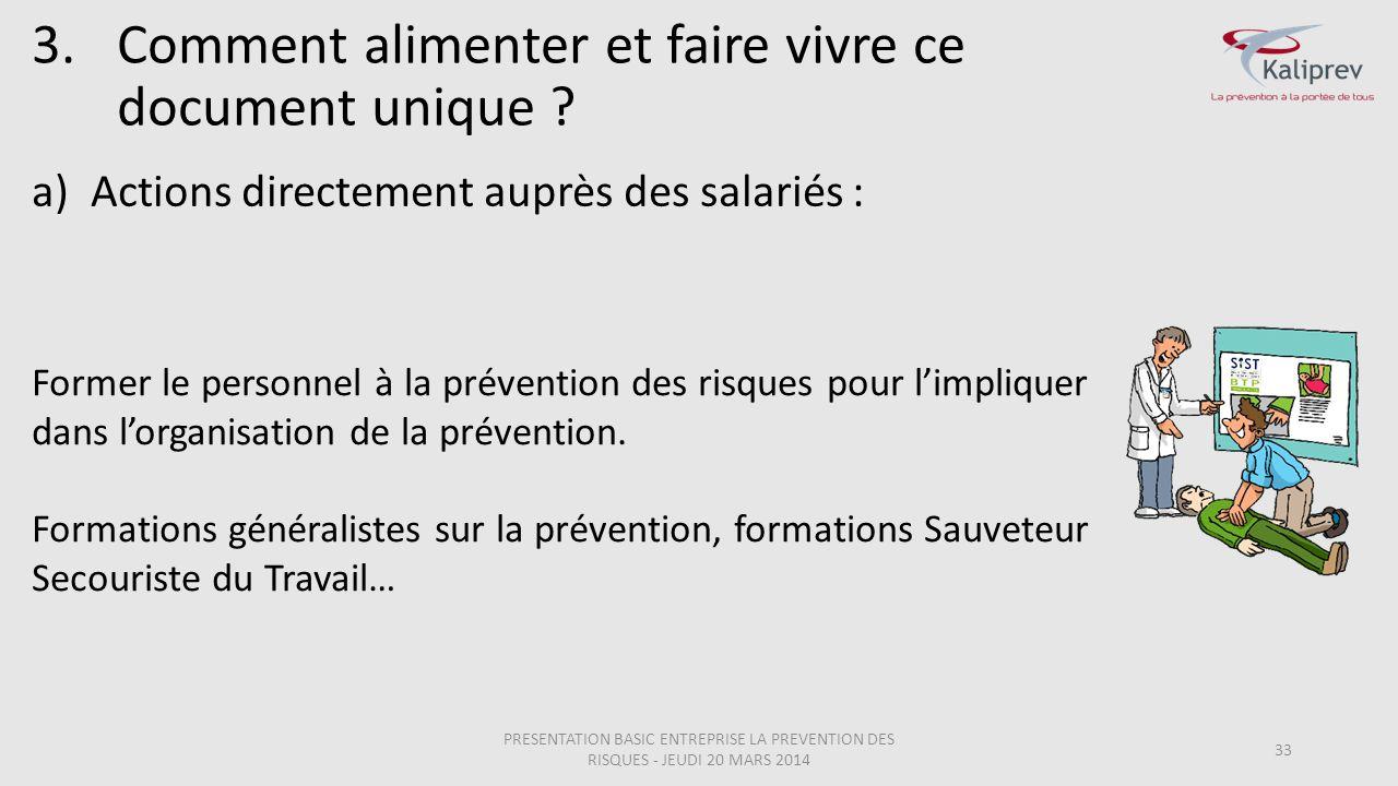33 3.Comment alimenter et faire vivre ce document unique ? a)Actions directement auprès des salariés : Former le personnel à la prévention des risques
