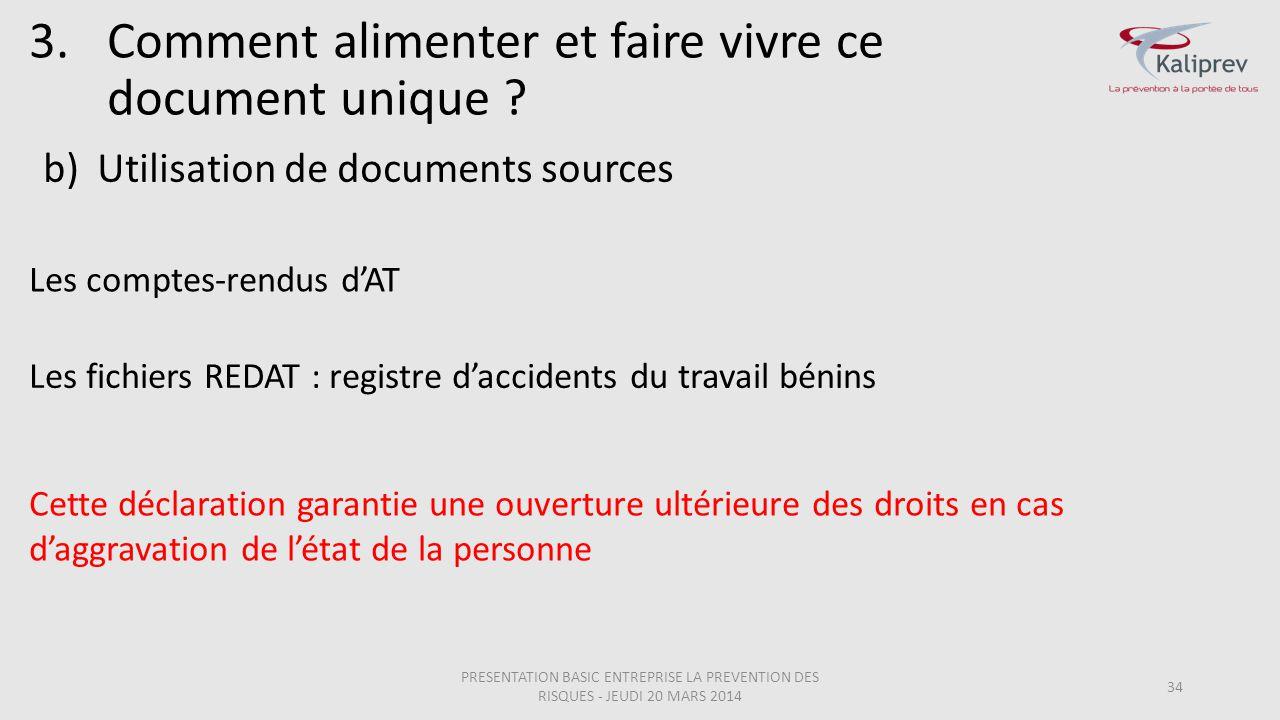 b)Utilisation de documents sources 34 Les comptes-rendus d'AT Les fichiers REDAT : registre d'accidents du travail bénins 3.Comment alimenter et faire