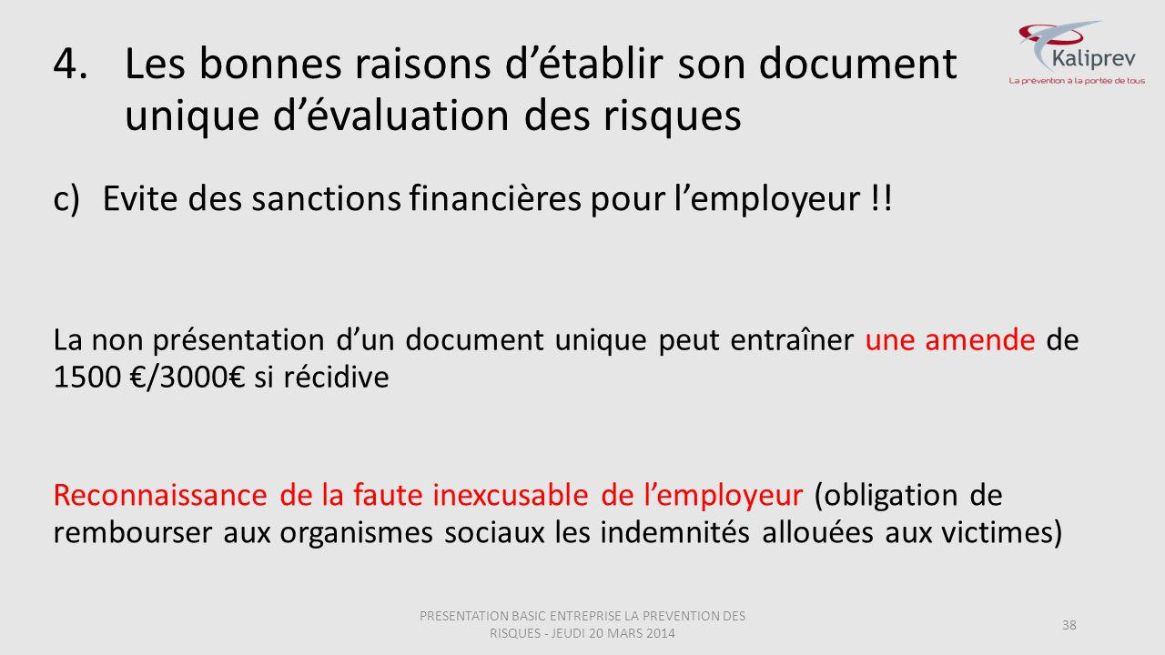c)Evite des sanctions financières pour l'employeur !! 38 La non présentation d'un document unique peut entraîner une amende de 1500 €/3000€ si récidiv