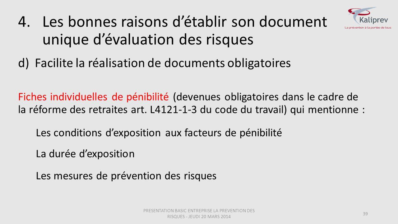 39 d)Facilite la réalisation de documents obligatoires Fiches individuelles de pénibilité (devenues obligatoires dans le cadre de la réforme des retra