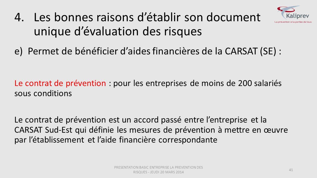 41 Le contrat de prévention : pour les entreprises de moins de 200 salariés sous conditions Le contrat de prévention est un accord passé entre l'entre