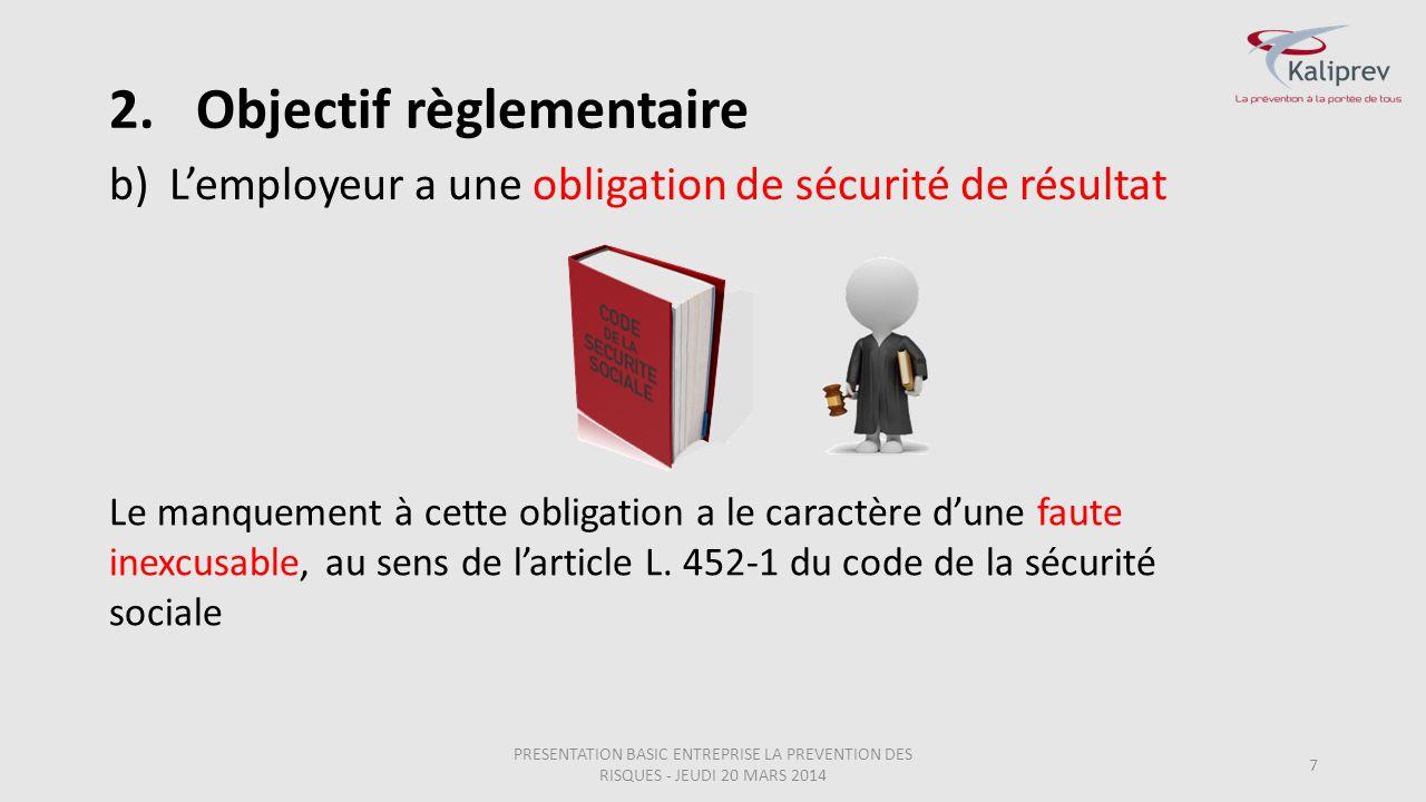 b)L'employeur a une obligation de sécurité de résultat 7 Le manquement à cette obligation a le caractère d'une faute inexcusable, au sens de l'article
