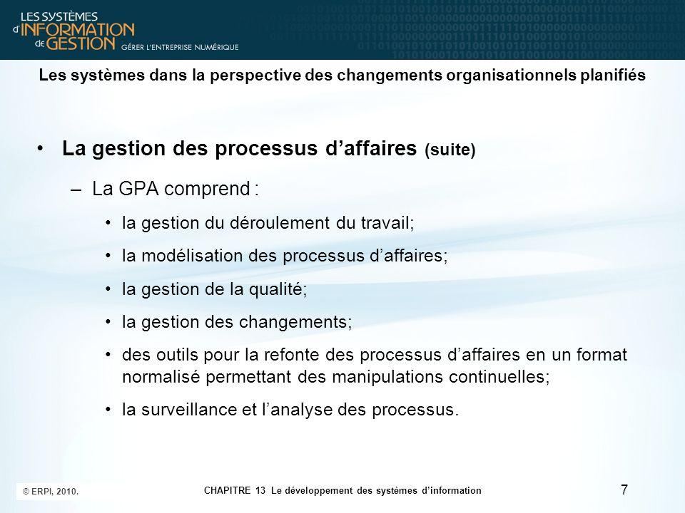 CHAPITRE 13 Le développement des systèmes d'information © ERPI, 2010. 7 Les systèmes dans la perspective des changements organisationnels planifiés La