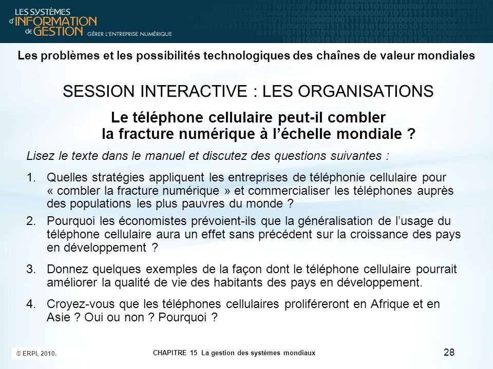 Les problèmes et les possibilités technologiques des chaînes de valeur mondiales SESSION INTERACTIVE : LES ORGANISATIONS Le téléphone cellulaire peut-