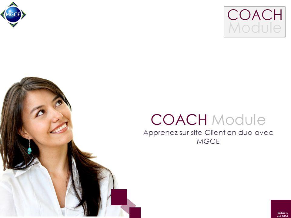 Edition 1 mai 2014 COACH Module Apprenez sur site Client en duo avec MGCE