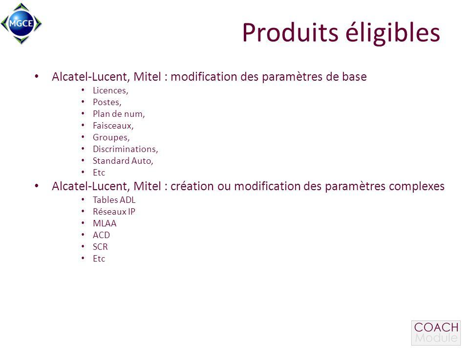 Produits éligibles Alcatel-Lucent, Mitel : modification des paramètres de base Licences, Postes, Plan de num, Faisceaux, Groupes, Discriminations, Sta