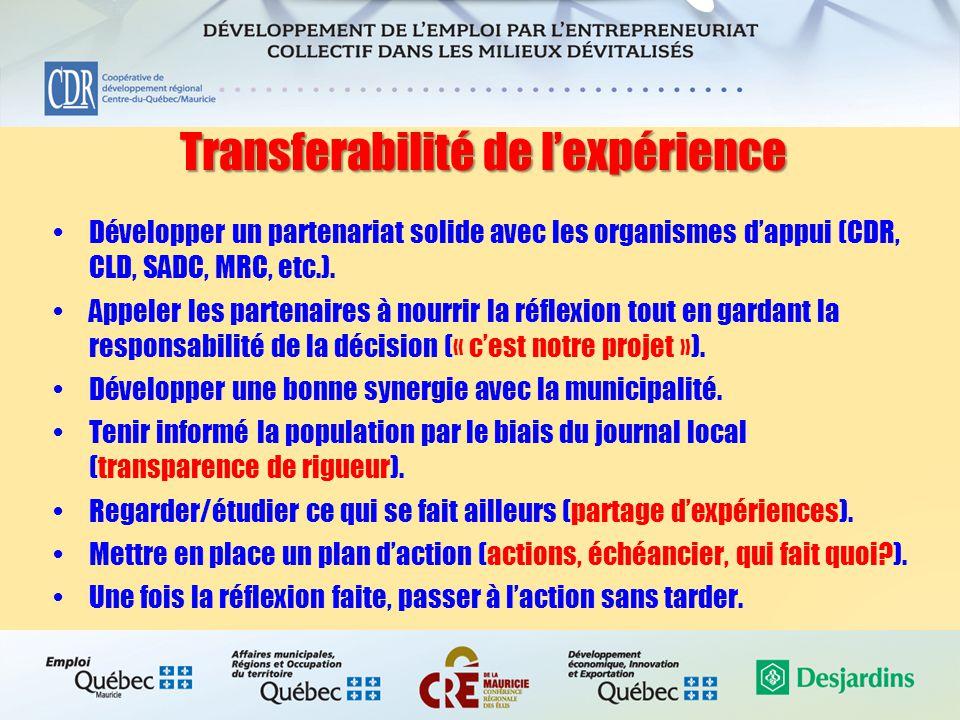 Transferabilité de l'expérience Développer un partenariat solide avec les organismes d'appui (CDR, CLD, SADC, MRC, etc.).