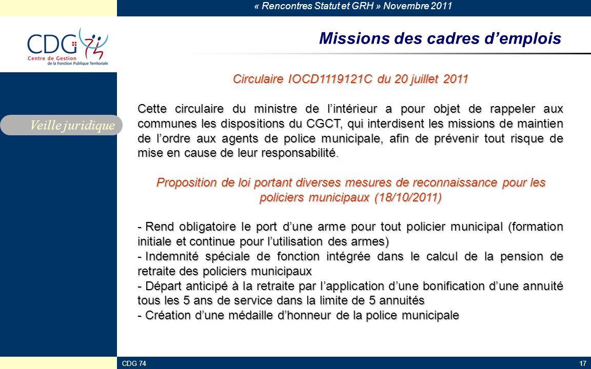 « Rencontres Statut et GRH » Novembre 2011 CDG 7417 Missions des cadres d'emplois Veille juridique Circulaire IOCD1119121C du 20 juillet 2011 Cette ci