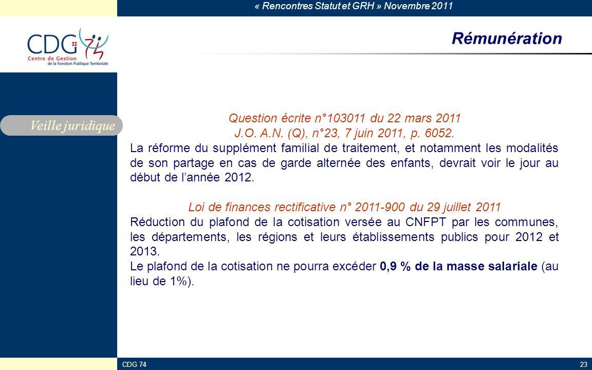 « Rencontres Statut et GRH » Novembre 2011 CDG 7423 Rémunération Veille juridique Question écrite n°103011 du 22 mars 2011 J.O. A.N. (Q), n°23, 7 juin