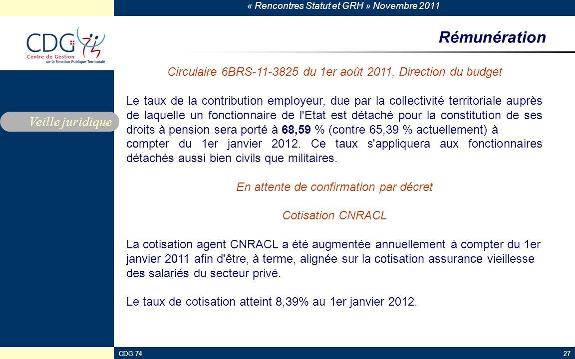 « Rencontres Statut et GRH » Novembre 2011 CDG 7427 Rémunération Veille juridique Circulaire 6BRS-11-3825 du 1er août 2011, Direction du budget Le tau
