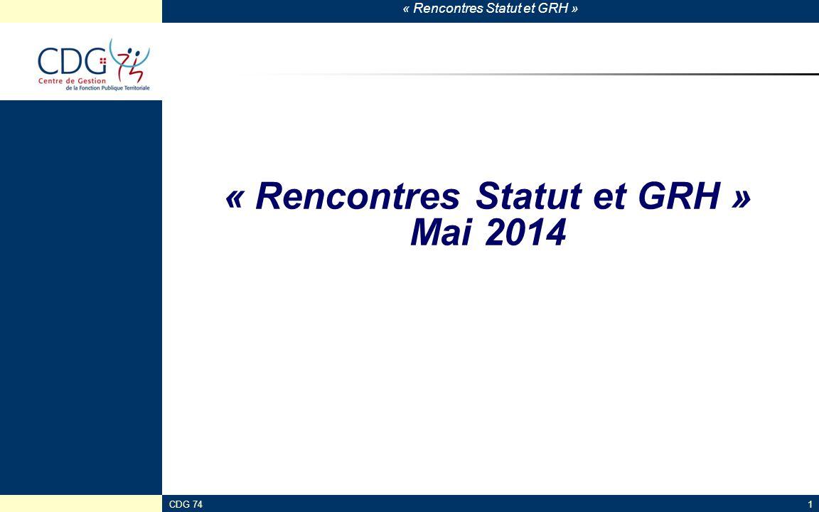 « Rencontres Statut et GRH » CDG 741 « Rencontres Statut et GRH » Mai 2014