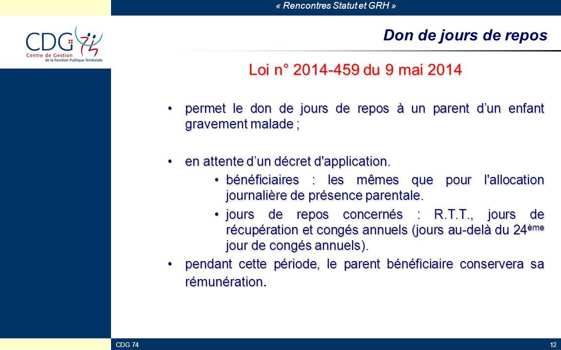 « Rencontres Statut et GRH » Don de jours de repos Loi n° 2014-459 du 9 mai 2014 permet le don de jours de repos à un parent d'un enfant gravement mal