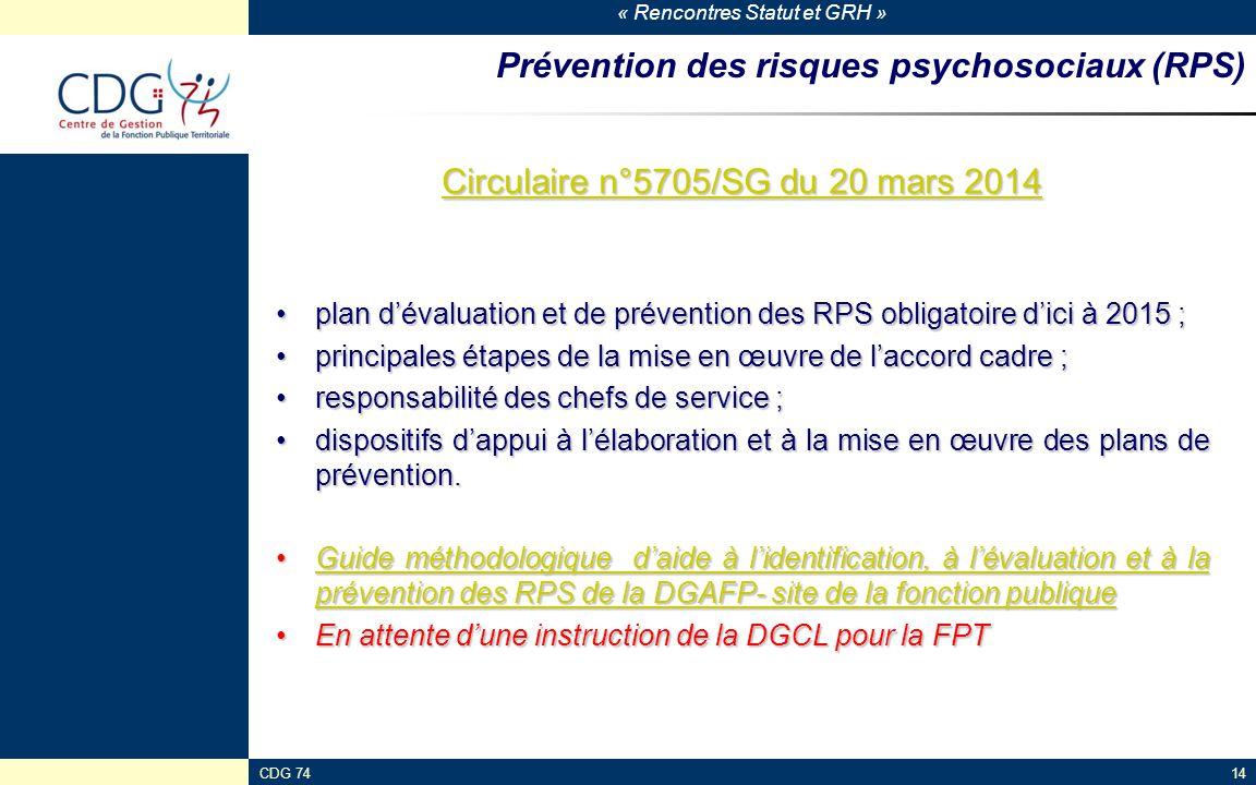 « Rencontres Statut et GRH » CDG 7414 Prévention des risques psychosociaux (RPS) Circulaire n°5705/SG du 20 mars 2014 Circulaire n°5705/SG du 20 mars