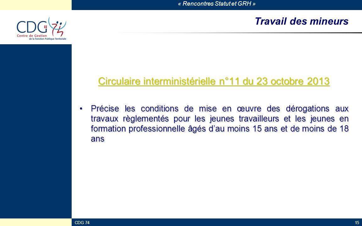 « Rencontres Statut et GRH » CDG 7415 Travail des mineurs Circulaire interministérielle n°11 du 23 octobre 2013 Circulaire interministérielle n°11 du