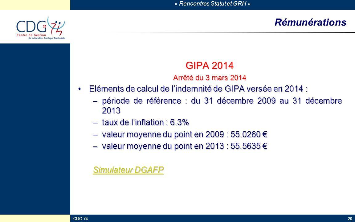 « Rencontres Statut et GRH » CDG 7420 Rémunérations GIPA 2014 Arrêté du 3 mars 2014 Eléments de calcul de l'indemnité de GIPA versée en 2014 :Eléments