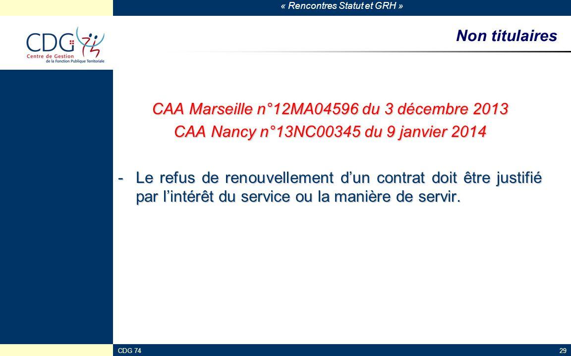 « Rencontres Statut et GRH » CDG 7429 Non titulaires CAA Marseille n°12MA04596 du 3 décembre 2013 CAA Nancy n°13NC00345 du 9 janvier 2014 -Le refus de