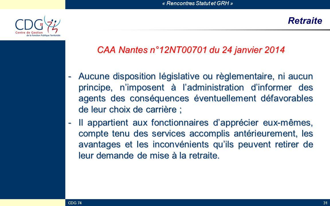 « Rencontres Statut et GRH » CDG 7431 Retraite CAA Nantes n°12NT00701 du 24 janvier 2014 -Aucune disposition législative ou règlementaire, ni aucun pr