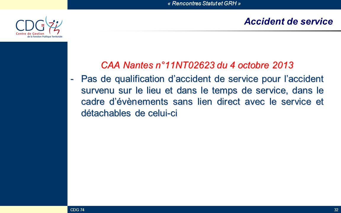 « Rencontres Statut et GRH » CDG 7432 Accident de service CAA Nantes n°11NT02623 du 4 octobre 2013 -Pas de qualification d'accident de service pour l'
