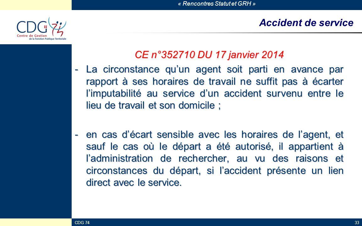 « Rencontres Statut et GRH » CDG 7433 Accident de service CE n°352710 DU 17 janvier 2014 -La circonstance qu'un agent soit parti en avance par rapport