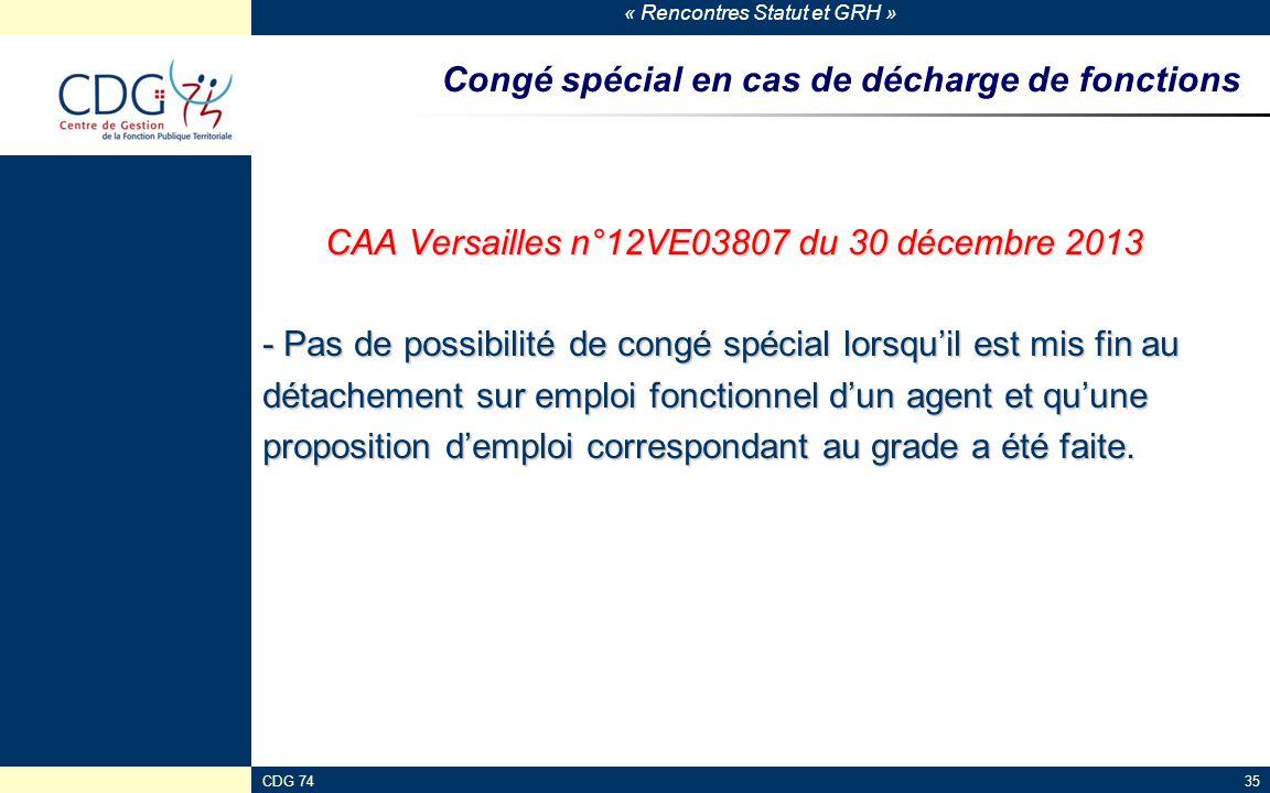 « Rencontres Statut et GRH » CDG 7435 Congé spécial en cas de décharge de fonctions CAA Versailles n°12VE03807 du 30 décembre 2013 - Pas de possibilit