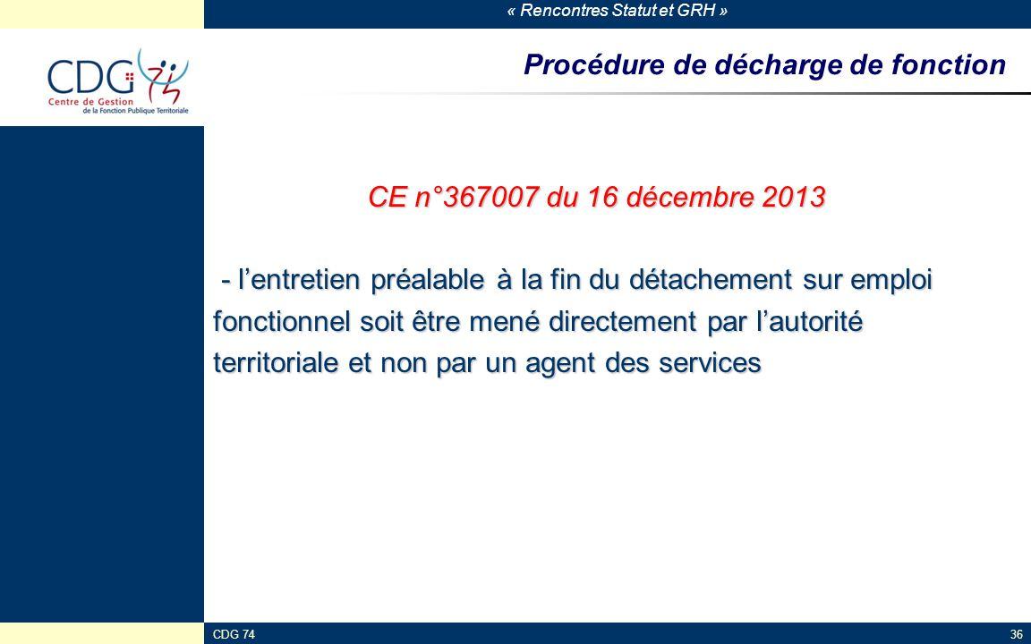 « Rencontres Statut et GRH » CDG 7436 Procédure de décharge de fonction CE n°367007 du 16 décembre 2013 - l'entretien préalable à la fin du détachemen