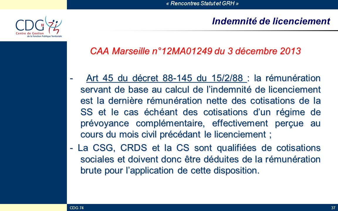 « Rencontres Statut et GRH » CDG 7437 Indemnité de licenciement CAA Marseille n°12MA01249 du 3 décembre 2013 - Art 45 du décret 88-145 du 15/2/88 : la