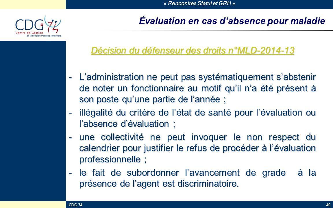 « Rencontres Statut et GRH » CDG 7440 Évaluation en cas d'absence pour maladie Décision du défenseur des droits n°MLD-2014-13 Décision du défenseur de