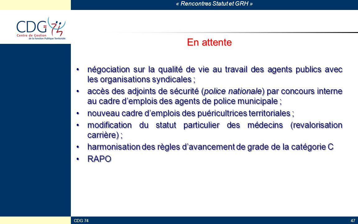« Rencontres Statut et GRH » CDG 7447 En attente négociation sur la qualité de vie au travail des agents publics avec les organisations syndicales ;né