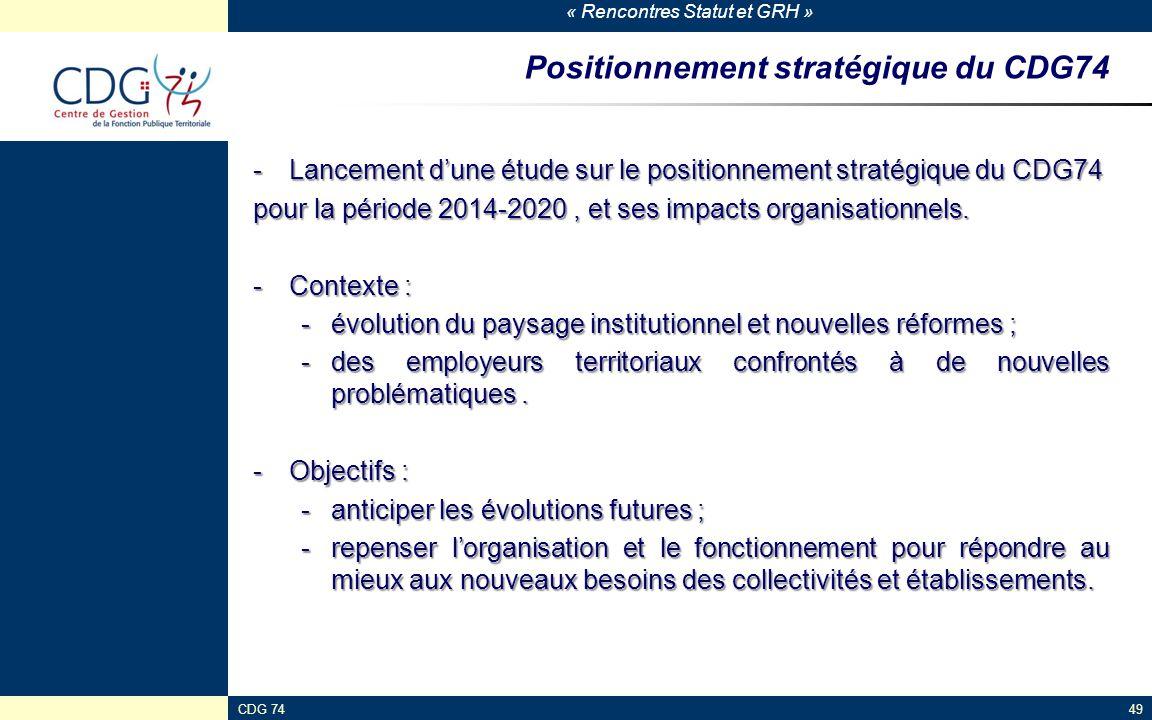 « Rencontres Statut et GRH » CDG 7449 Positionnement stratégique du CDG74 -Lancement d'une étude sur le positionnement stratégique du CDG74 pour la pé