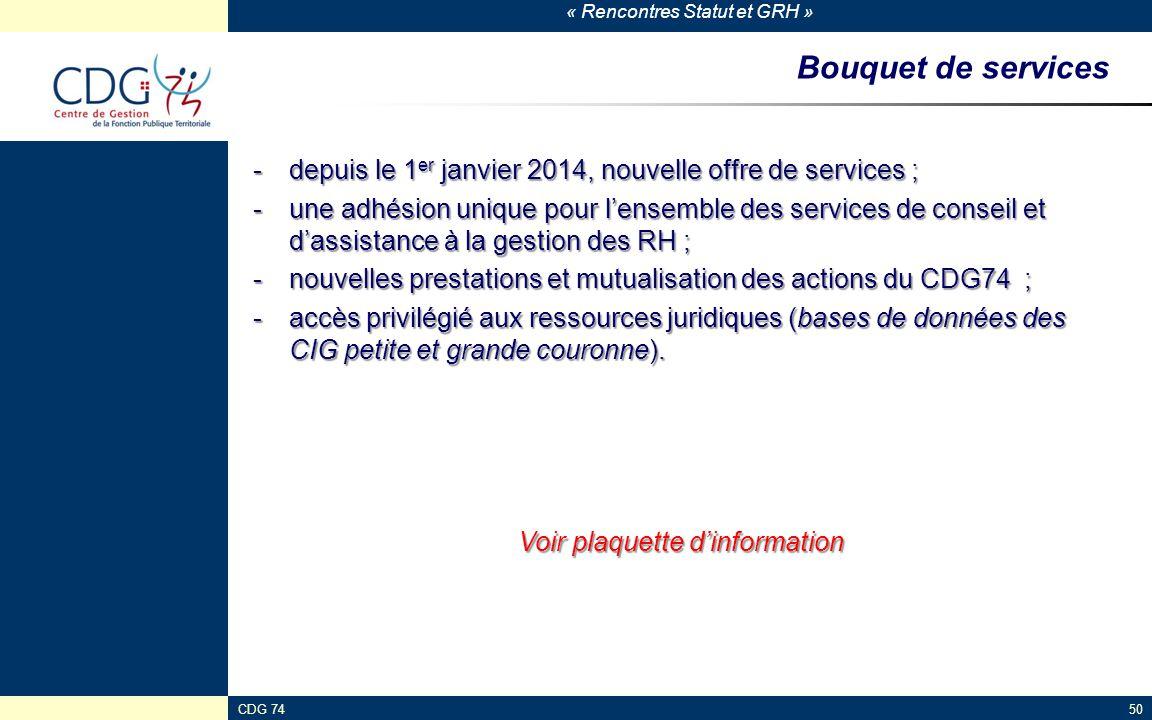« Rencontres Statut et GRH » CDG 7450 Bouquet de services -depuis le 1 er janvier 2014, nouvelle offre de services ; -une adhésion unique pour l'ensem