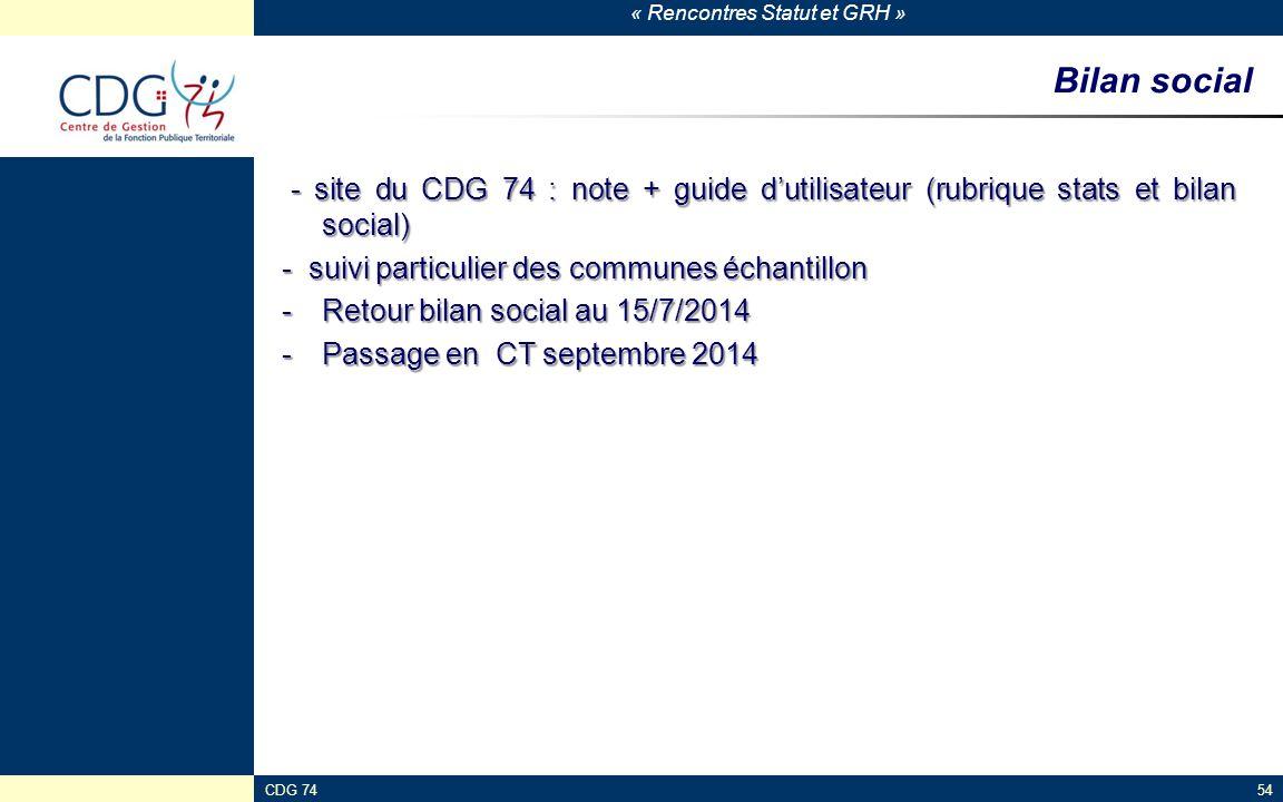 « Rencontres Statut et GRH » CDG 7454 Bilan social - site du CDG 74 : note + guide d'utilisateur (rubrique stats et bilan social) - site du CDG 74 : n