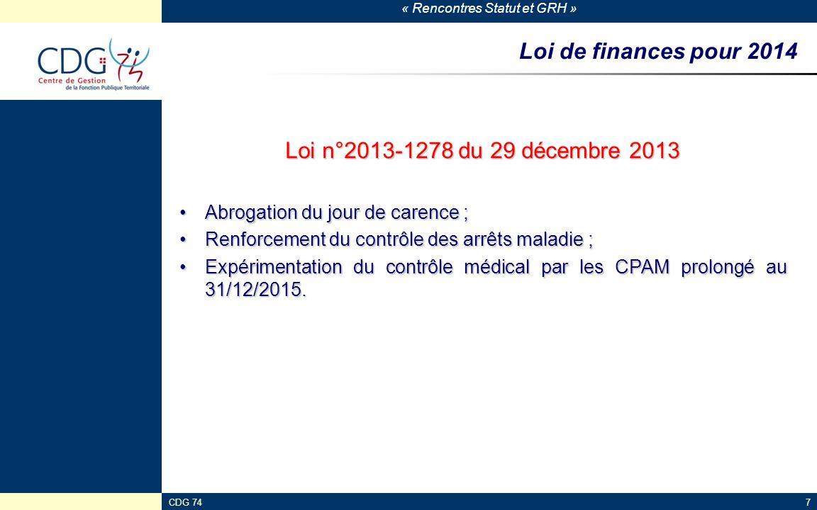 « Rencontres Statut et GRH » CDG 747 Loi de finances pour 2014 Loi n°2013-1278 du 29 décembre 2013 Abrogation du jour de carence ;Abrogation du jour d