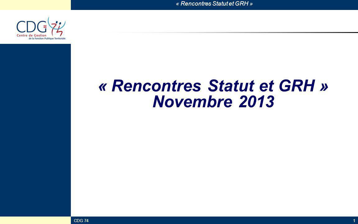 « Rencontres Statut et GRH » CDG 741 « Rencontres Statut et GRH » Novembre 2013