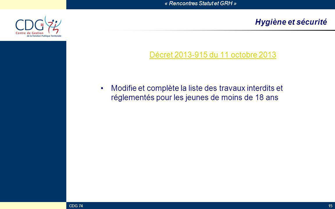« Rencontres Statut et GRH » Hygiène et sécurité Décret 2013-915 du 11 octobre 2013 Modifie et complète la liste des travaux interdits et réglementés