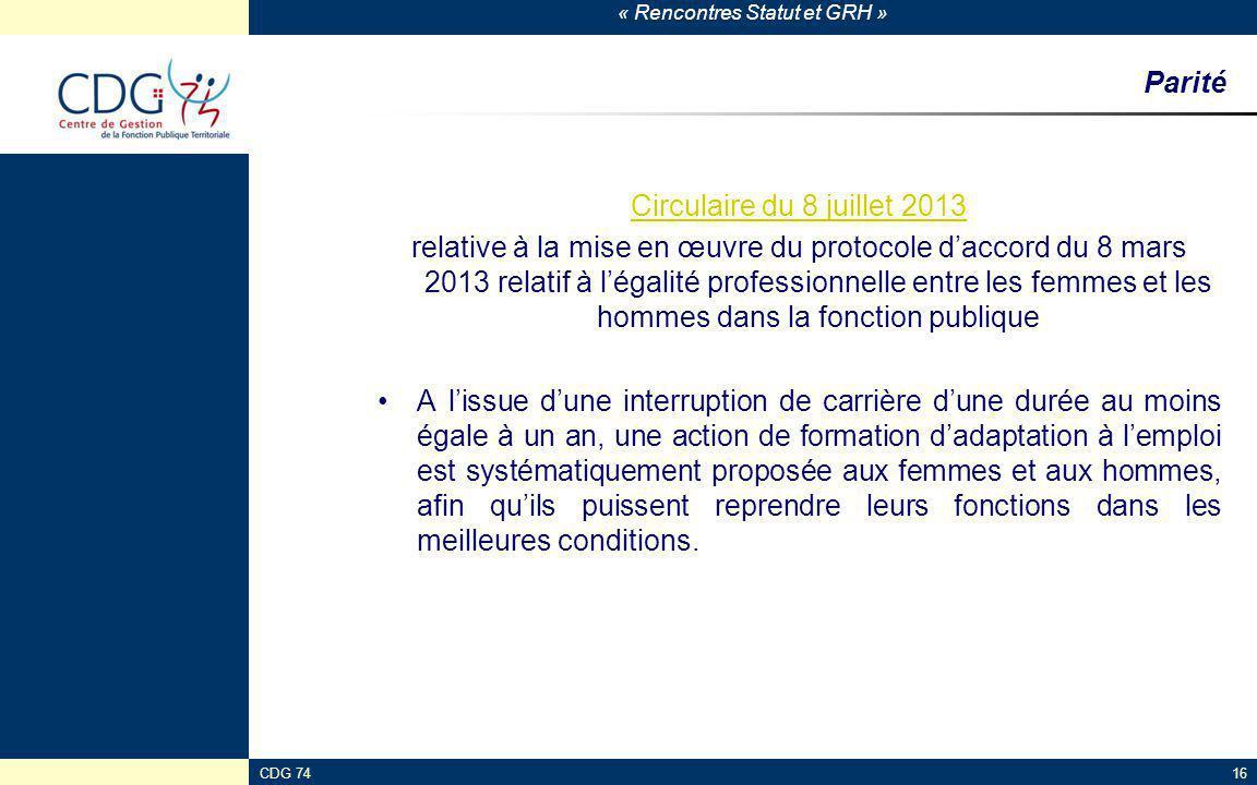 « Rencontres Statut et GRH » Parité Circulaire du 8 juillet 2013 relative à la mise en œuvre du protocole d'accord du 8 mars 2013 relatif à l'égalité