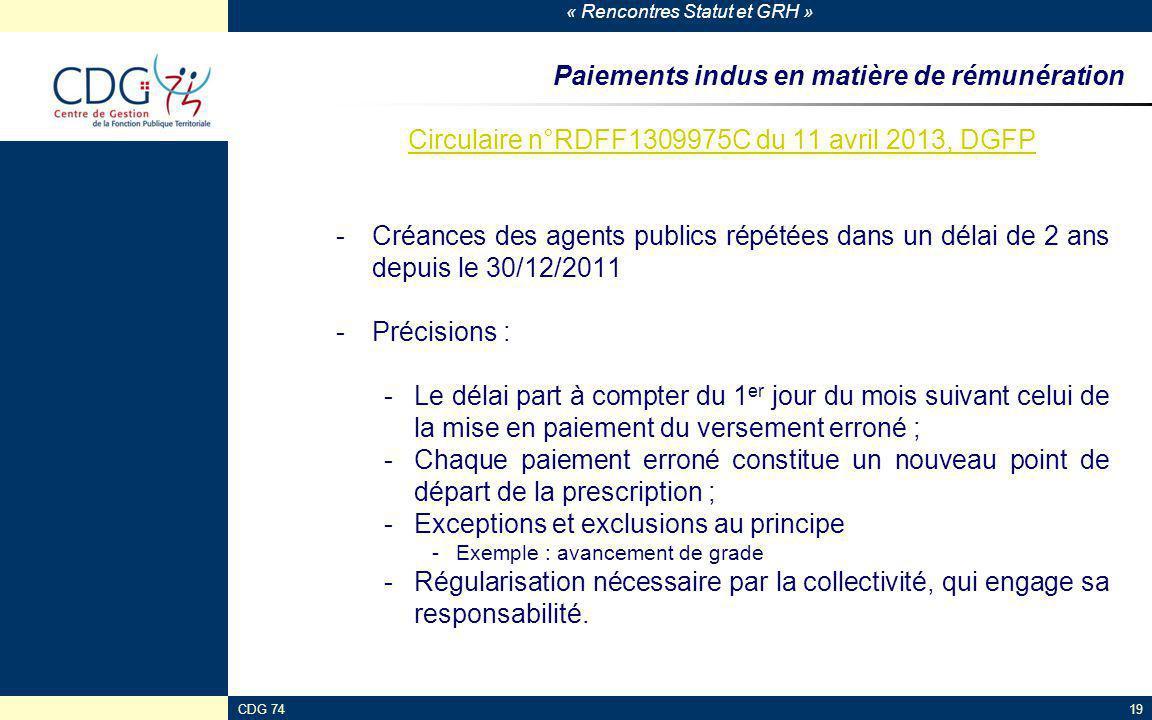 « Rencontres Statut et GRH » CDG 7419 Paiements indus en matière de rémunération Circulaire n°RDFF1309975C du 11 avril 2013, DGFP -Créances des agents