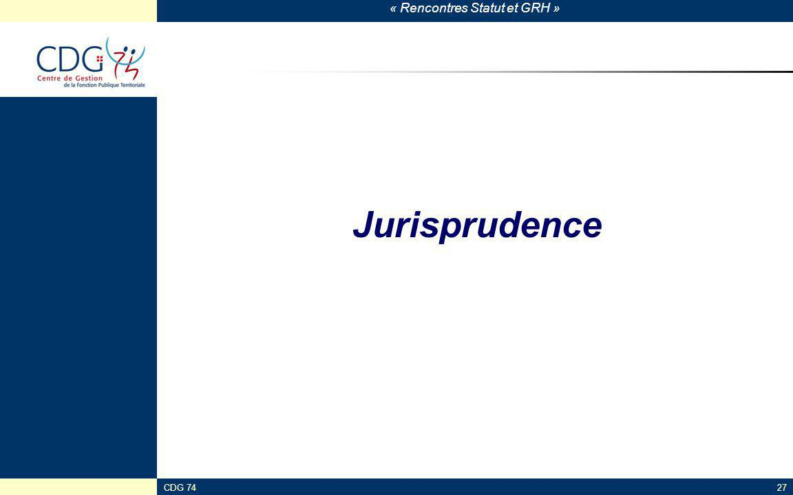 « Rencontres Statut et GRH » CDG 7427 Jurisprudence