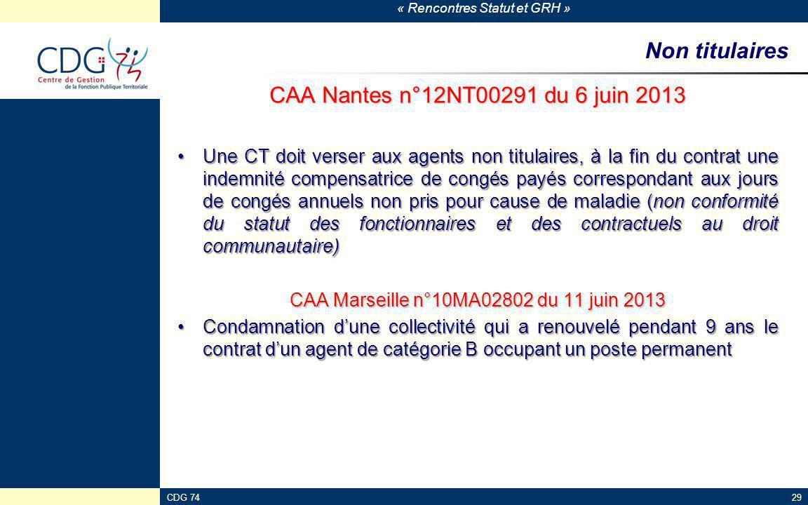 « Rencontres Statut et GRH » CDG 7429 Non titulaires CAA Nantes n°12NT00291 du 6 juin 2013 Une CT doit verser aux agents non titulaires, à la fin du c