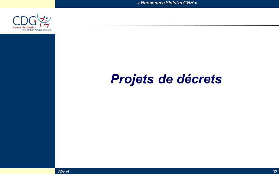« Rencontres Statut et GRH » CDG 7433 Projets de décrets