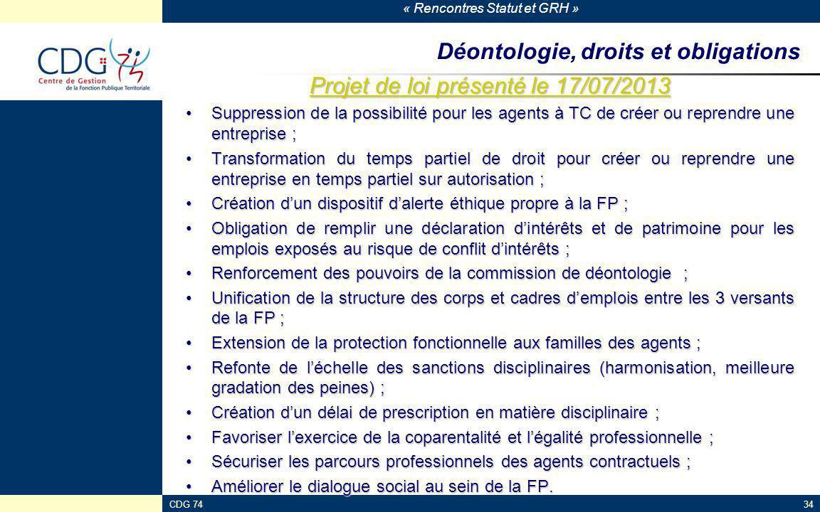 « Rencontres Statut et GRH » CDG 7434 Déontologie, droits et obligations Projet de loi présenté le 17/07/2013 Projet de loi présenté le 17/07/2013 Sup